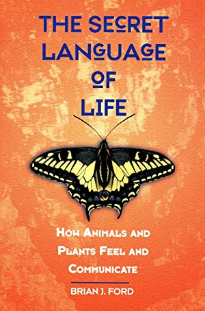 The Secret Language Of Life : How: Brian J. Ford