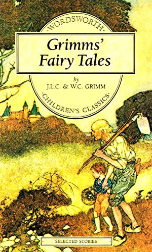 Grimm's Fairy Tales : Selected Stories : Jacob Grimm &