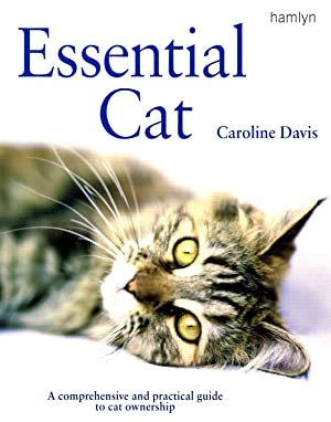 Essential Cat : A Comprehensive And Practical Guide To Cat Ownership :