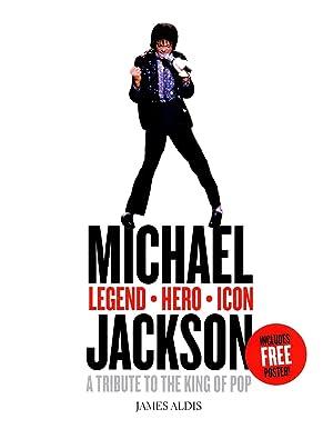 Michael Jackson - Legend, Hero, Icon : James Aldis