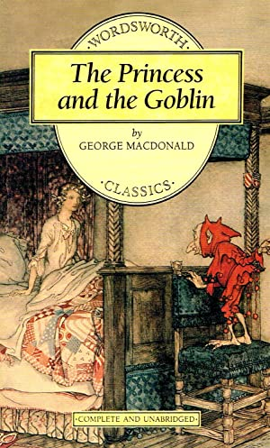 The Princess And The Goblin : Complete: George MacDonald