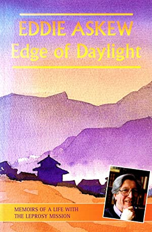 Edge Of Daylight : Memoirs Of A Life With The Leprosy Mission :