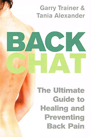 Back Chat : The Ultimate Guide To Healing And Preventing Back Pain :