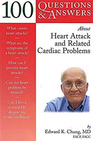 100 Questions & Answers About Heart Attack And Related Cardiac Problems :