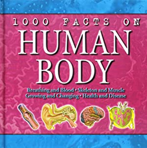 1000 Facts On Human Body : Breathing And Blood , Skeleton And Muscle , Growing And Changing , Hea...