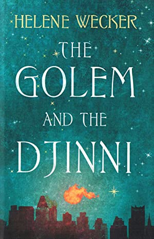 The Golem And The Djinni :