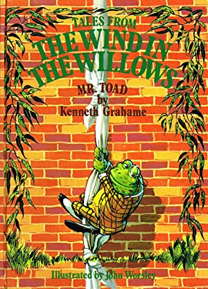 Mr. Toad : Tales From The Wind: Kenneth Grahame ;