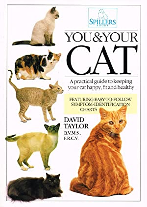 You & Your Cat : A Practical Guide To Keeping Your Cat Happy , Fit And Healthy :