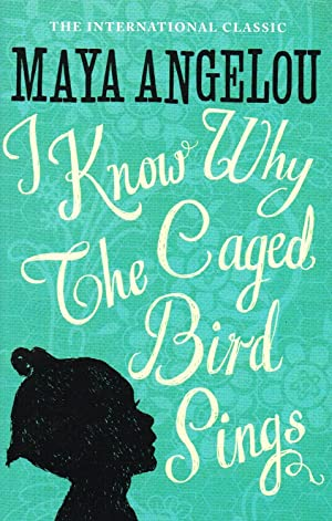 I Know Why The Caged Bird Sings: Dr Maya Angelou