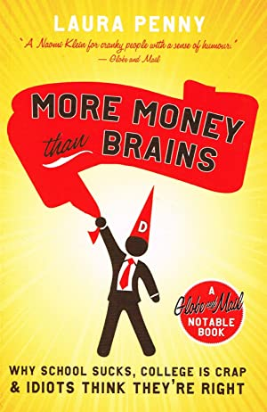 More Money Than Brains : Why School: Laura Penny