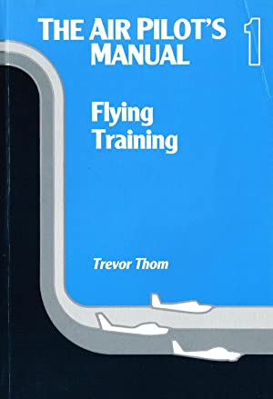 The Air Pilot's Manual Volume 1 : Trevor Thom ;