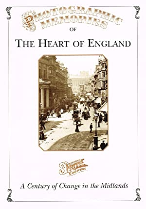 Photographic Memories Of The Heart Of England :