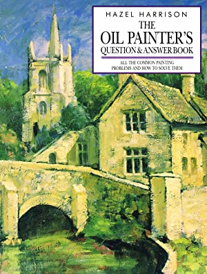 The Oil Painter's Question & Answer Book :