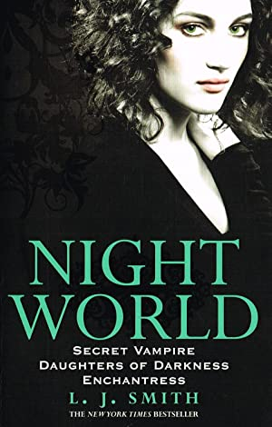 Night World : Bind - Up Edition : Secret Vampire / Daughters Of Darkness / Enchantress :