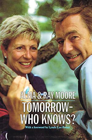 Tomorrow - Who Knows ? : Ray Moore &