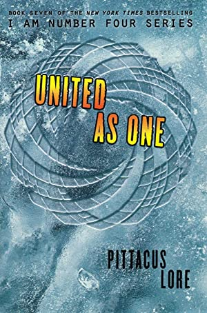 United As One : Book 7 In The Lorien Legacies :