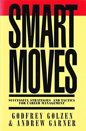 Smart Moves : Successful Strategies And Tactics For Career Management :