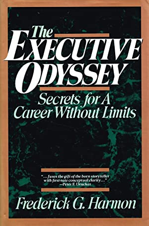 The Executive Odyssey : Secrets For A Career Without Limits :