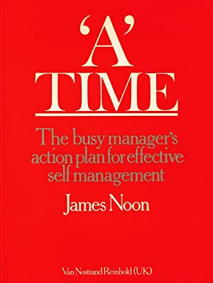 A Time : The Busy Manager's Action Plan For Effective Self Management :