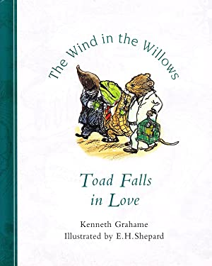 Toad Falls In Love : Wind In: Kenneth Grahame ;