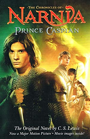 Prince Caspian : The Chronicles Of Narnia: C. S. Lewis