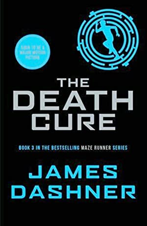 The Death Cure : Book 3 In The Maze Runner Series :