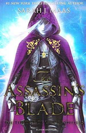 The Assassin's Blade : The Throne Of Glass Novellas :