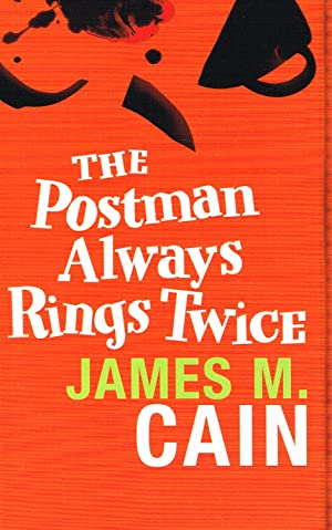 The Postman Always Rings Twice : James M Cain
