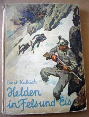 Helden in Fels Und Eis, BERGKRIEG IN TIROL UND KARNTEN: KABISCH, ERNST