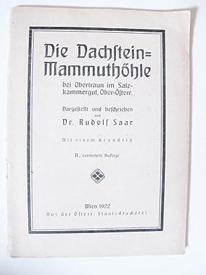 DIE DACHSTEIN-MAMMUTHOHLE bei Obertraun im Salzkammergut, Oeber-Osterreich: Saar, Dr. Rudolf