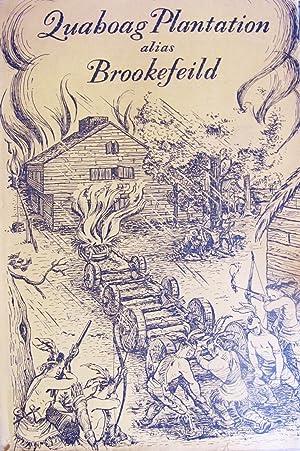 QUABOAG PLANTATION ALIAS BROOKEFEILD, a Seventeenth Century Massachusetts Town: ROY, LOUIS E