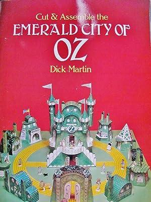Cut & Assemble the EMERALD CITY OF OZ: Martin, Dick