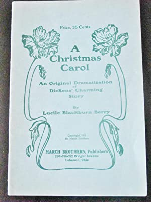 A CHRISTMAS CAROL, An Original Dramatization of: BERRY, LUCILE BLACKBURN