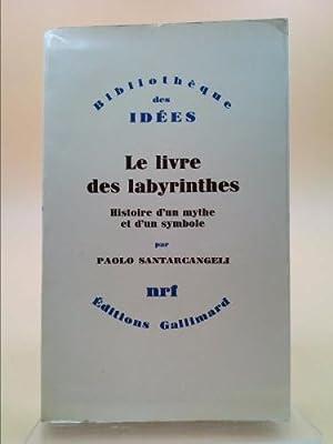 Le livre des labyrinthes: Santarcangeli Paolo