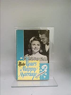 Make Yours a Happy Marriage first edition: O. A. Geiseman