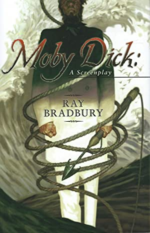 Moby Dick: A Screenplay: Bradbury, Ray