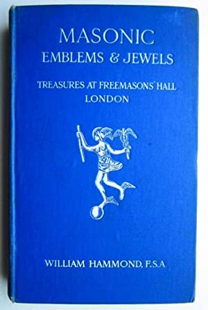 MASONIC EMBLEMS & JEWELS: Treasures at Freemasons' Hall: Hammond, William