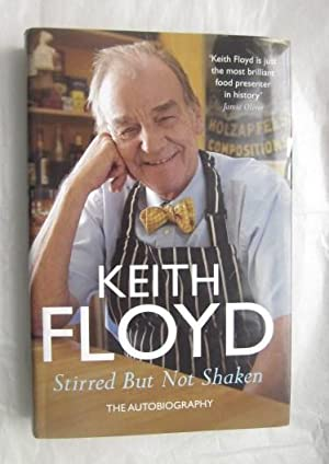 By Keith Floyd - Stirred But Not: Floyd, Keith