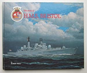 The Story of H.M.S. Bristol: Wall, Robert