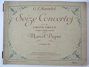 Seize Concertos pour Grand Orgue. Volume II.: G F Haendel