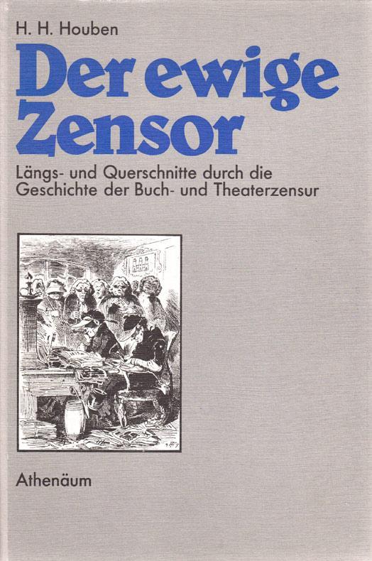Der ewige Zensor.: Houben, H. H.