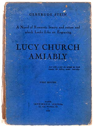 Lucy Church Amiably. A Novel of Romantic: Stein, Gertrude (1874-1946,