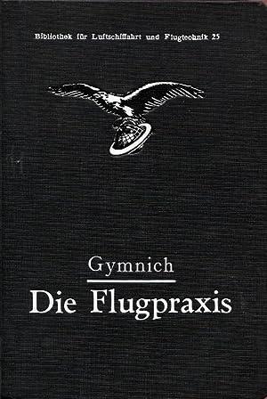 Die Flugpraxis. (Handbuch für Flugschüler) von Alfried: Gymnich, Alfried