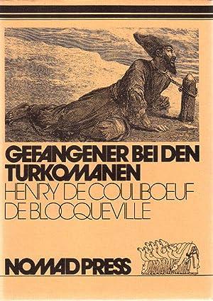 Gefangener bei den Turkomanen 1860-1861 im Grenzgebiet: Blocqueville, M. Henri