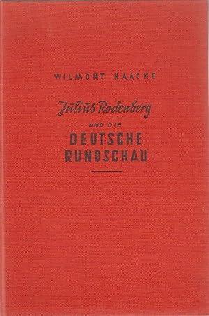 Julius Rodenberg und die Deutsche Rundschau. Eine: Haacke, Wolmont