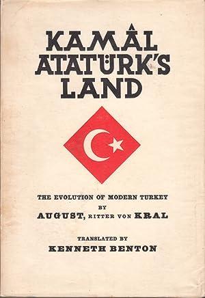 Kamâl Atatürk's Land. The Evolution of modern: Kral, August Ritter