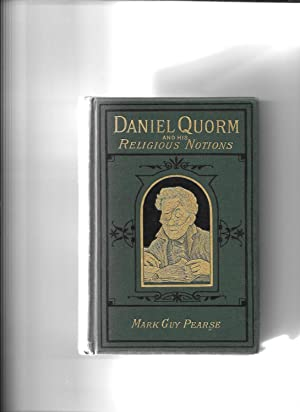 Daniel Quorm, and his Religious Notions.: Pearse, Mark Guy.