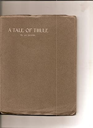 A Tale of Thule.: An Philibin. [Dr. J.H.Pollock]. (1887-1964).: