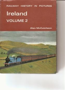 Ireland. Railway History in Pictures. Volumes 1 & 2.: McCutcheon, Alan.