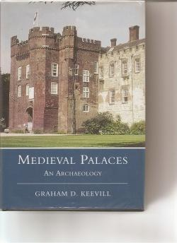 Medieval Palaces: an Archaeology.: Keevil, Graham D.